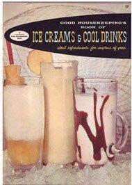Good Housekeeping's Book Of Ice Creams & Cool Drinks ()