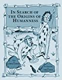 In Search of the Origins of Humaness, Irwin Cohen, 0913167827
