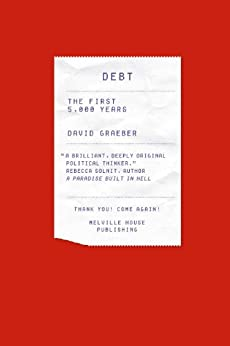 Debt: The First 5,000 Years by [Graeber, David]