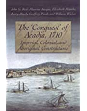 The 'Conquest' of Acadia, 1710: Imperial, Colonial, and Aboriginal Constructions