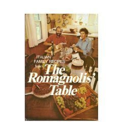 The Romagnolis' Table: Italian Family Recipes