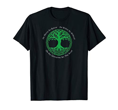 Pagan Celtic Wiccan As Above So Below Green Tree Gift Shirt ()