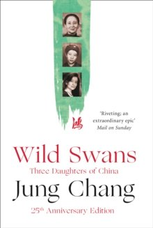 Wild Swans: Three Daughters of China by Chang, Jung (2012) Paperback