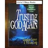 img - for Trusting God Again: Regaining Hope After Disappointment or Loss book / textbook / text book