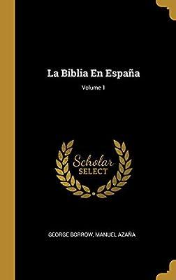 La Biblia En España; Volume 1: Amazon.es: Borrow, George, Azaña ...