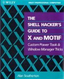 The Shell Hacker's Guide to X and Motif, Alan Southerton, 0471597228