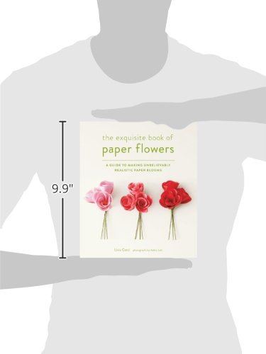 Exquisite Book of Paper Flowers: A Guide to Making Unbelievably Realistic Paper Blooms: Amazon.co.uk: Livia Cetti: 9781617691003: Books