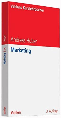 Marketing Taschenbuch – 18. Juli 2016 Andreas Huber Vahlen 3800646447 Betriebswirtschaft