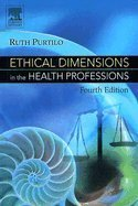 Ethical Dimensions in the Health Professions, 4TH EDITION