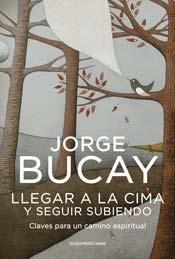 Llegar a la cima y seguir subiendo / Getting to the Top and Keep Climbing: Claves para un camino espiritual / Keys to a Spiritual Path (Spanish Edition) ebook