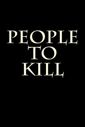 People To Kill: Blank Lined Journal