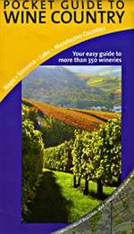 Pocket Guide to Wine Country: Napa - Sonoma - Lake - Mendocino Counties