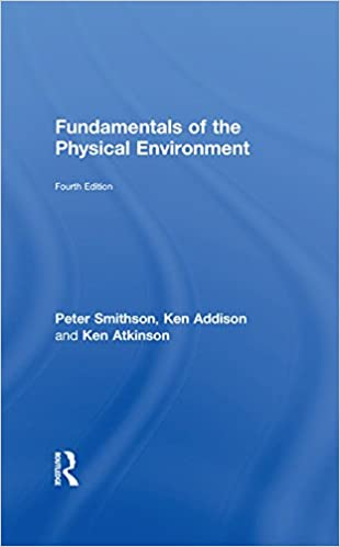 Fundamentals of the physical environment fourth edition kindle fundamentals of the physical environment fourth edition kindle edition by peter smithson ken addison ken atkinson politics social sciences kindle fandeluxe Image collections
