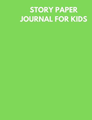 Story Paper Journal for Kids: Green Color Cover, Large Sketchbook with Dotted Lined Paper and a Blank Section for Drawing, Doodling And Sketching: New Children and Artist Edition ()