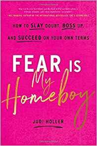 Fear is My Homeboy: How to Slay Doubt, Boss Up, and Succeed on Your Own Terms-[by Judi Holler] - [Hardcover] :: Best Sold Book in - Anxieties & Phobias