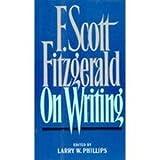 F. Scott Fitzgerald on Writing, F. Scott Fitzgerald, 0684185164