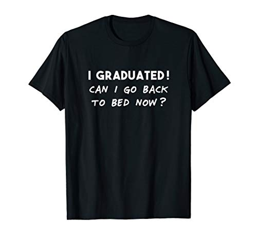 Funny Can I Go Back to Bed Shirt Graduation Gift for him her