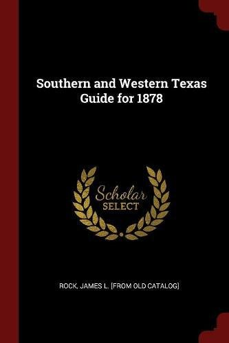 Read Online Southern and Western Texas Guide for 1878 pdf