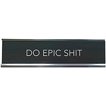 Aahs Engraving Do Epic Shit Novelty Nameplate Style Desk Sign (Silver, Brown)