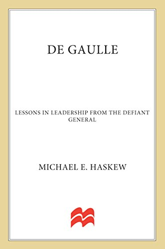De Gaulle: Lessons in Leadership from the Defiant General (World Generals Series)