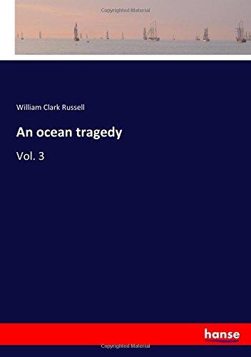 An ocean tragedy: Vol. 3 pdf epub