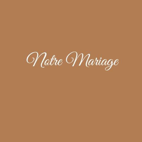 Notre Mariage ........: Livre d'Or Notre Mariage 21 x 21 cm Accessoires idee cadeau mariage couple invit decoration Couverture Marron (French Edition)