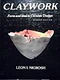 img - for Claywork, Form and Idea in Ceramic Design, 2nd Second Edition book / textbook / text book