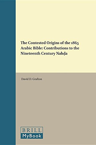 The Contested Origins of the 1865 Arabic Bible (History of Christian-Muslim Relations) by Brill Academic Pub