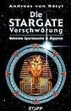 Die Stargate-Verschwörung. Geheime Spurensuche in Ägypten