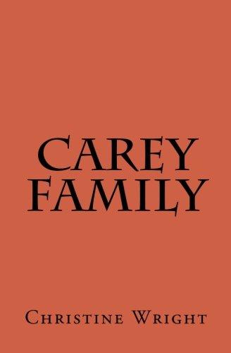 Carey Family (Wright/Pilton Family History) (Volume 1)