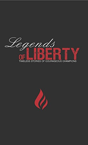 Legends of Liberty: Timeless Stories of Courageous Champions