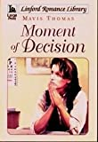 img - for Moment Of Decision (Linford Romance Library) book / textbook / text book