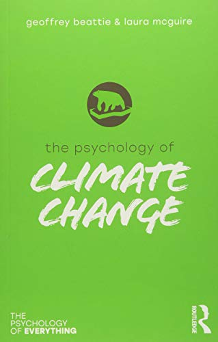 The Psychology of Climate Change (The Psychology of Everything) por Geoffrey Beattie,Laura McGuire