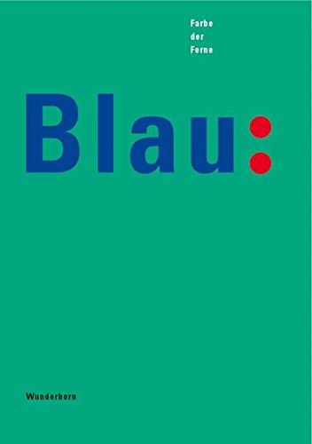Blau. Farbe der Ferne. Katalog-Buch. Ausstellungskatalog