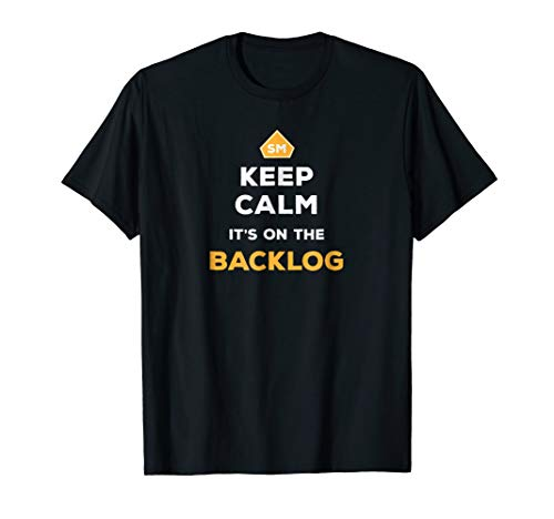 Keep Calm It's On The Backlog - Agile Scrum Master -