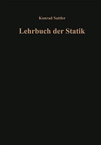 Grundlagen und fundamentale Berechnungsverfahren: Teil A: Theorie and Teil B: Zahlenbeispiele (Lehrbuch der Statik) (Ger