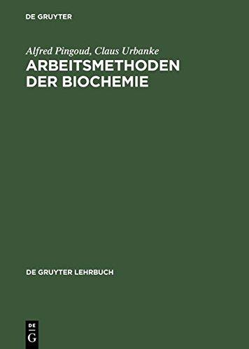 Arbeitsmethoden der Biochemie (De Gruyter Lehrbuch)