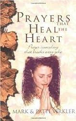 Prayers That Heal the Heart by Mark Virkler, Patti Virkler (2001)
