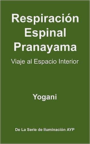 Respiracion Espinal Pranayama - Viaje Al Espacio Interior ...