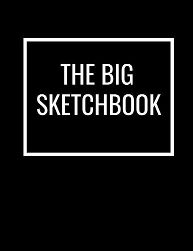 - The Big Sketchbook: Black White Sketching Pads for Drawing Sketching, Drawing, Creative Doodling to Draw and Journal