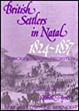 British Settlers in Natal, 1824-1857, Shelagh O. Spencer, 0869802674