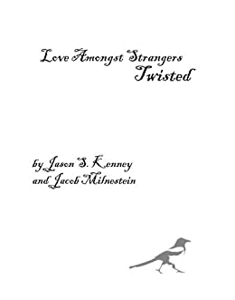 Love Amongst Strangers: Twisted by [Milnestein, Jacob, Kenney, Jason]