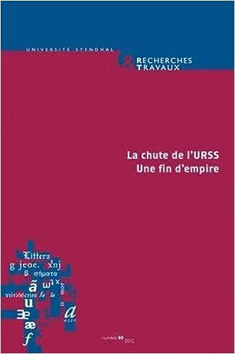 Livres gratuits en ligne Recherches & travaux, N° 80, 2012 : La chute de l'URSS : Une fin d'empire pdf