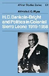 H. C. Bankole-Bright and Politics in Colonial Sierra Leone, 1919-1958 (African Studies)
