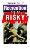 Recreation Can Be Risky, Bill Gutman, 0805041435