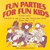Fun Parties for Fun Kids, Robin Graham, 1550416103