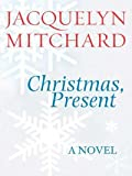 Christmas, Present by Jacquelyn Mitchard front cover