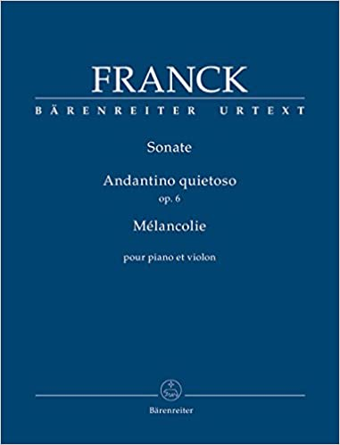 Book Franck: Violin Sonata / Andantino quietoso, Op. 6 / Mélancolie [Bärenreiter]