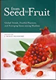 From Seed to Fruit : Global Trends, Fruitful Practices, and Emerging Issues among Muslims, Woodberry, John Dudley, 0878080031