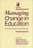 Managing Change in Education : Individual and Organizational Perspectives, , 1853962112